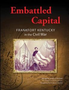 Embattled Capital: Frankfort Kentucky in the Civil War